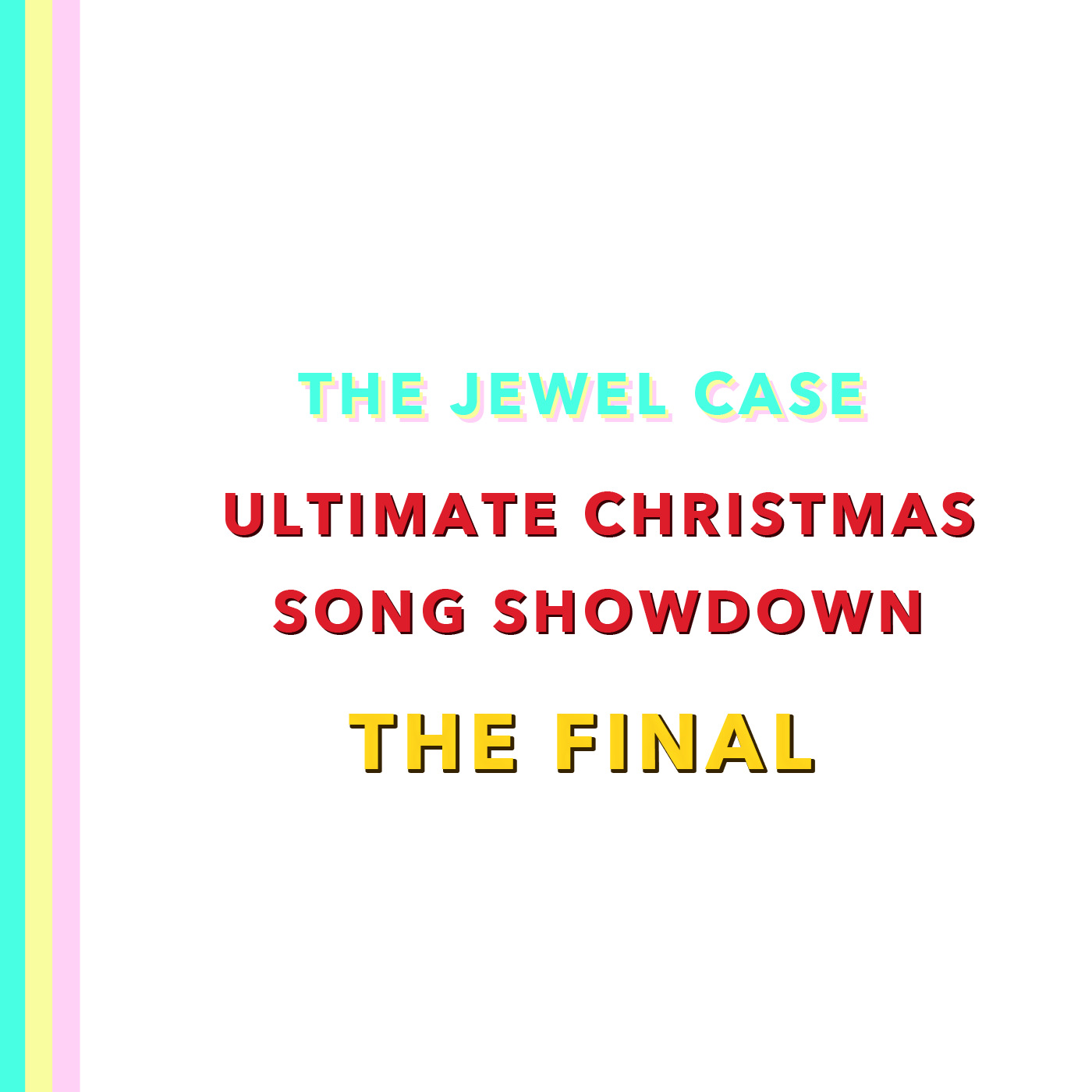 Ep. 42: Ultimate Christmas Song Showdown (Part 2) - THE JEWEL CASE